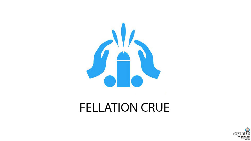 Fellation crue : Notre expérience