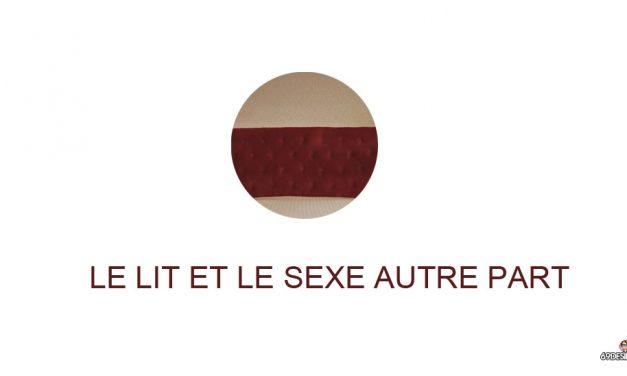 Le lit pour son confort : Le sexe autre part