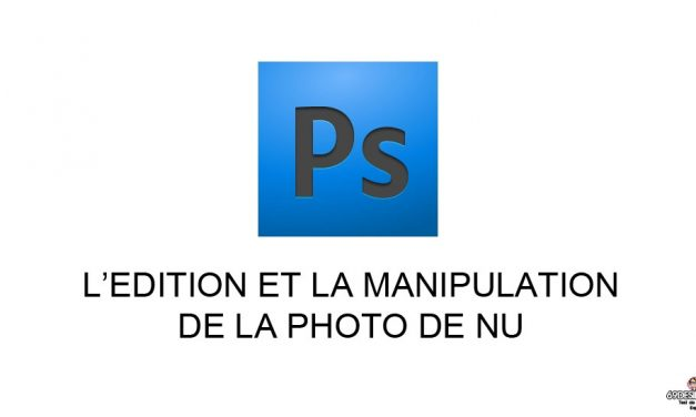 L'édition et la manipulation de la photo de nu