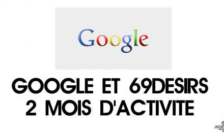 Google et 69desirs : deux mois d'activités