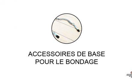 Le bondage : Les accessoires