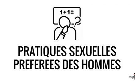 Connaitre les pratiques sexuelles préférées des hommes