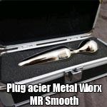 Plug en acier Métal Worx MR Smooth
