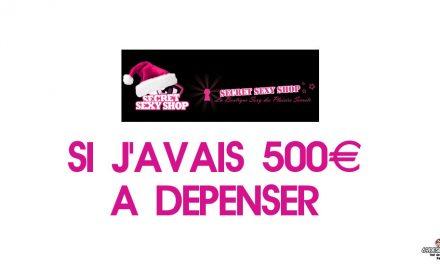 Si j'avais 500 euros à dépenser chez Secret Sexy Shop