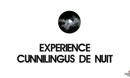 Cunnilingus de nuit : Notre expérience