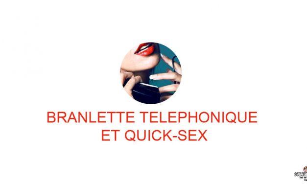 Branlette téléphonique coquine et Quick-Sex