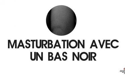 Masturbation avec un bas noir : Notre expérience