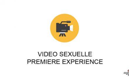 Vidéo sexuelle : Notre première expérience
