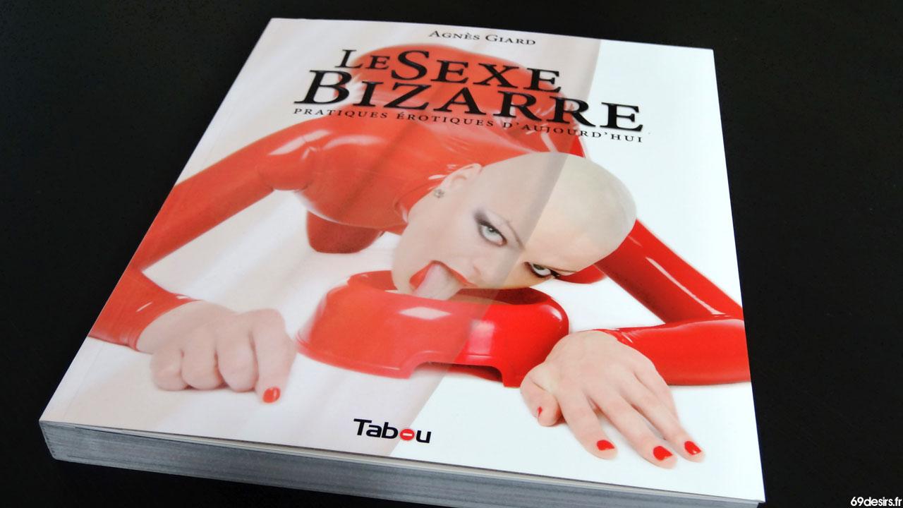 Le Sexe Bizarre d'Agnès Giard aux Editions Tabou