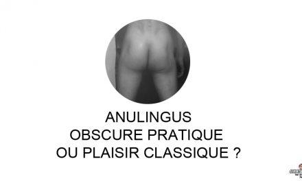 L'anulingus, obscure pratique ou plaisir classique ?