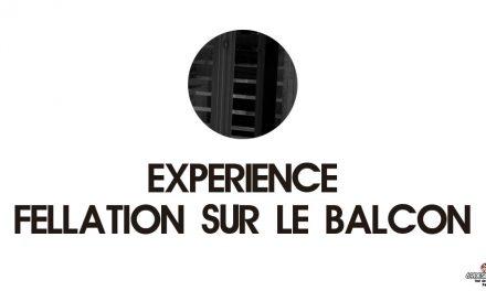 Fellation sur le balcon : Notre expérience