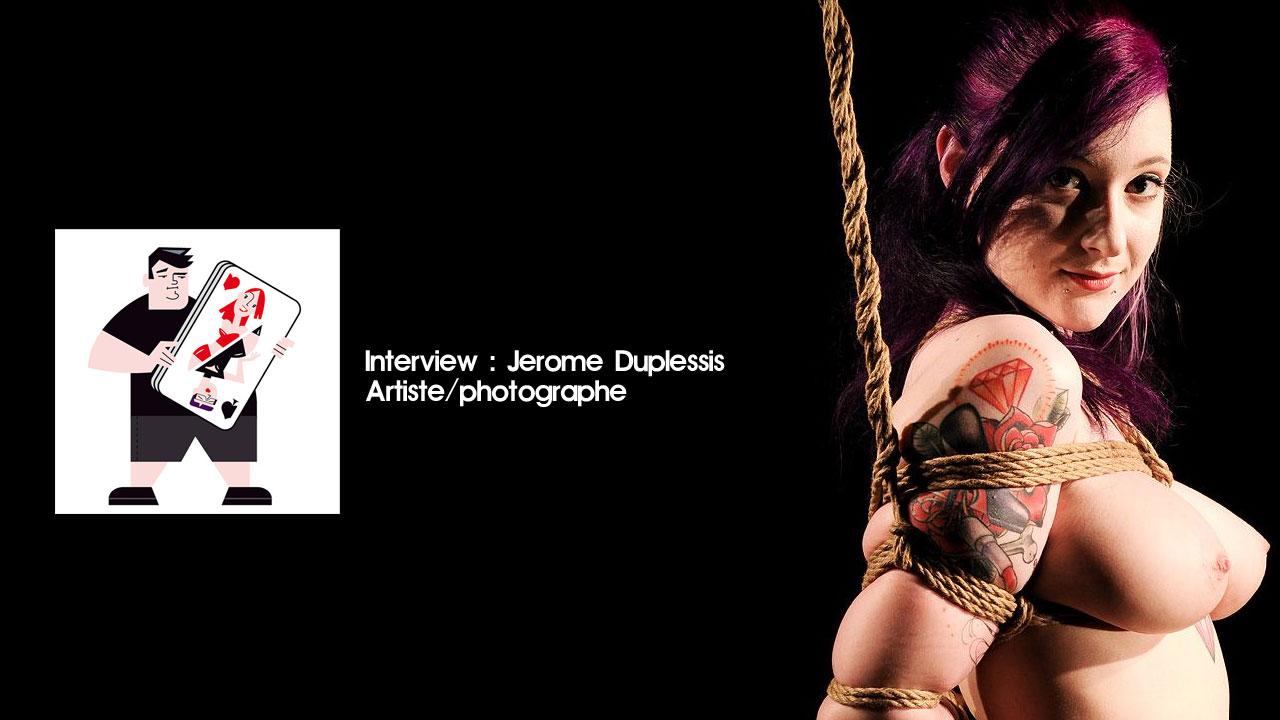 Interview de Jerome Duplessis : Photographe BDSM