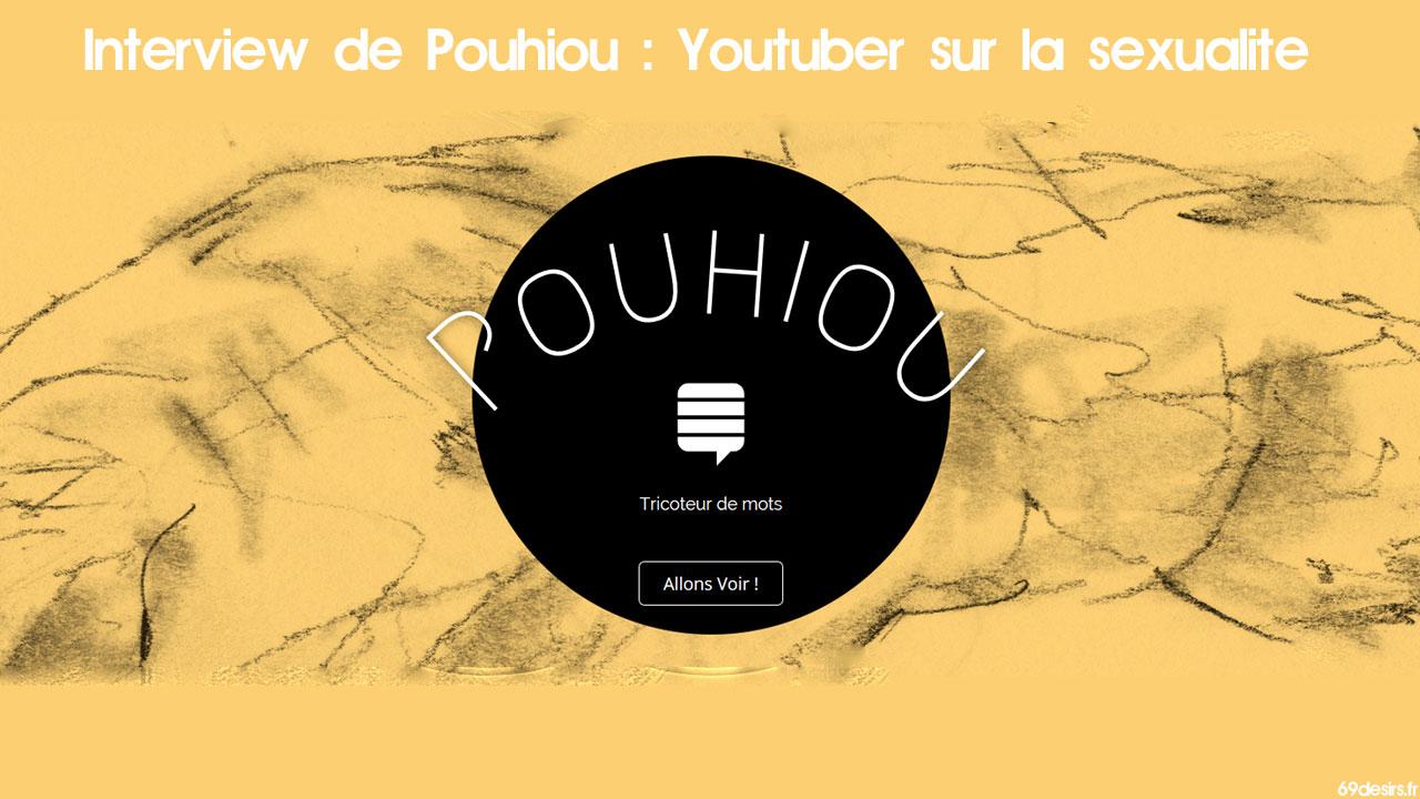 Interview de Pouhiou : Youtuber sur la sexualité