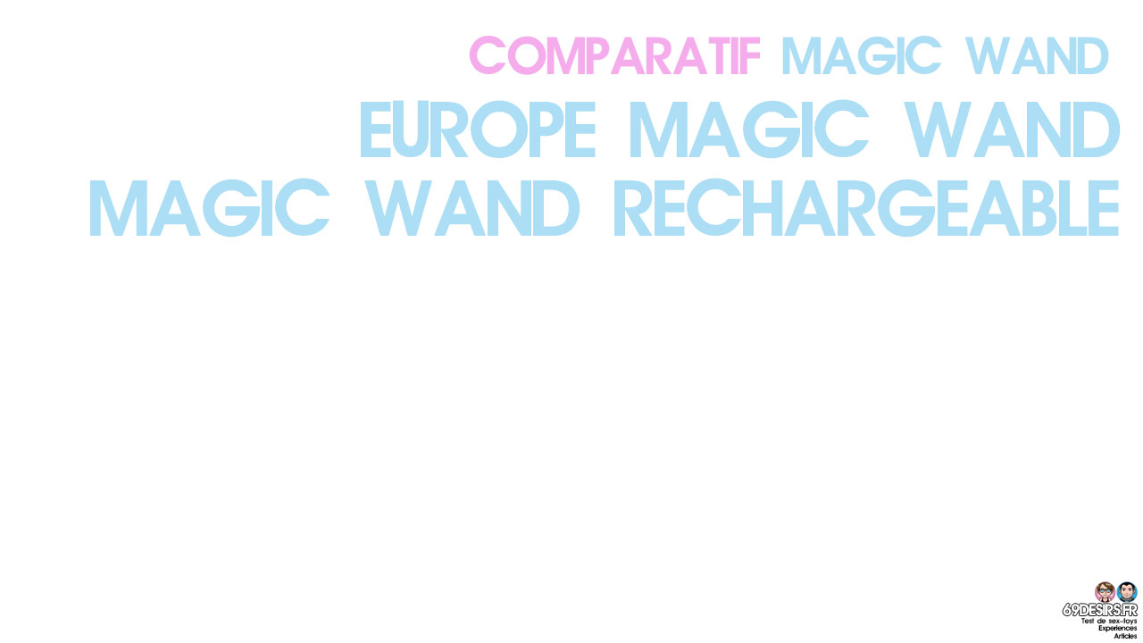 Comparatif Magic Wand : Europe et Rechargeable