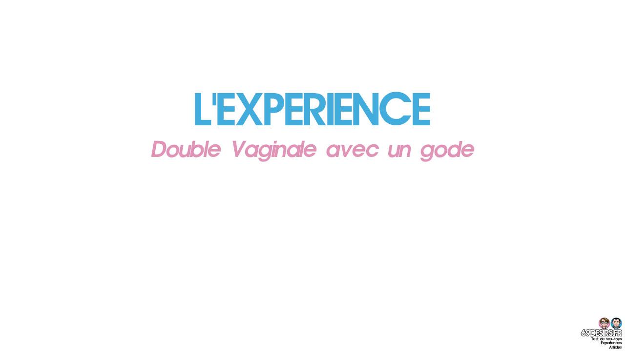Double vaginale avec un gode : L'expérience