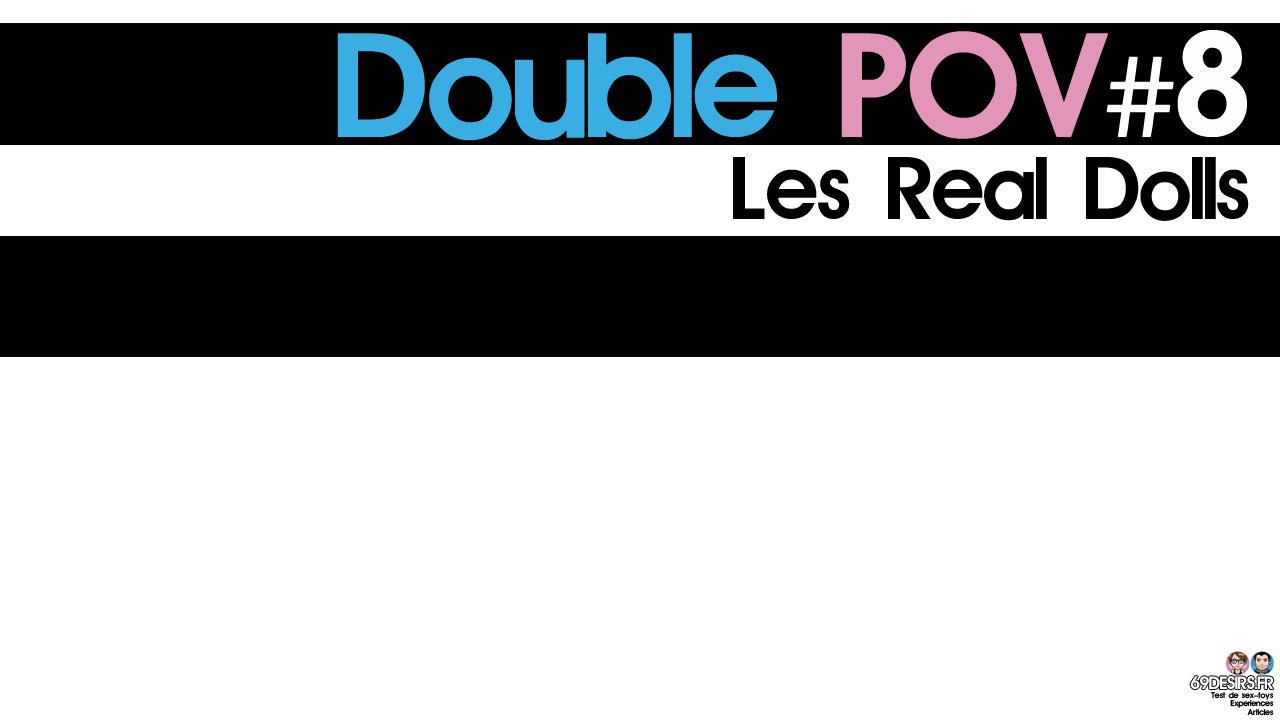 Les Real Dolls : Double POV #8