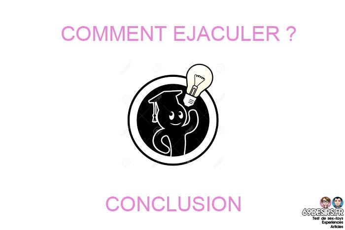 comment éjaculer : conclusion