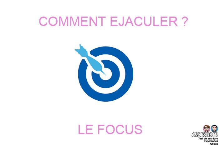 comment éjaculer : le focus