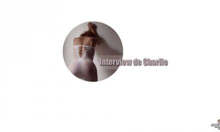 Interview de Charlie de Charlie Live Show