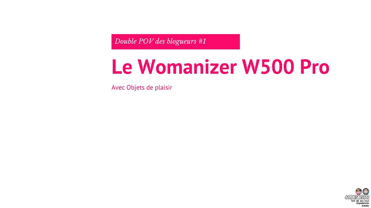 Le Womanizer W500 Pro : Double POV des blogueurs #1