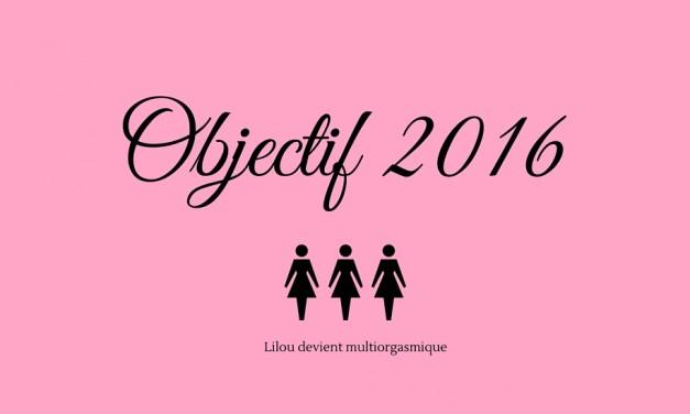 Objectif 2016 : Lilou devient multiorgasmique