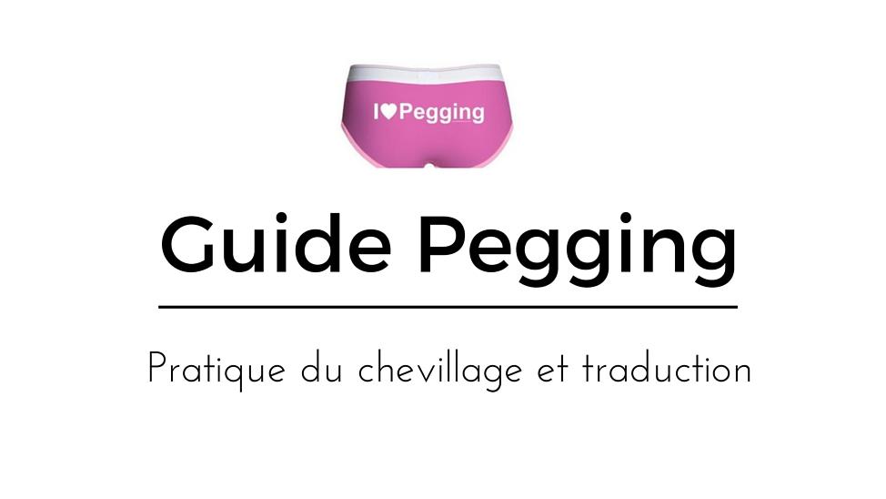 Guide Pegging : pratique du chevillage et astuces