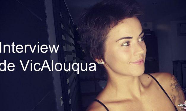 Interview VicAlouqua : CamGirl sexy et fatale