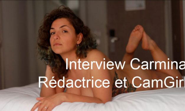 Interview Carmina : Rédactrice et Camgirl