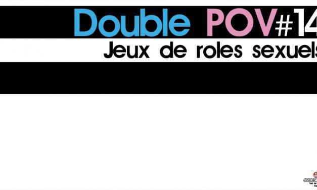 Jeux de rôles sexuels et personnage : Double POV #14