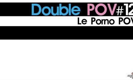 Porno POV et vue à la première personne : Double POV #12