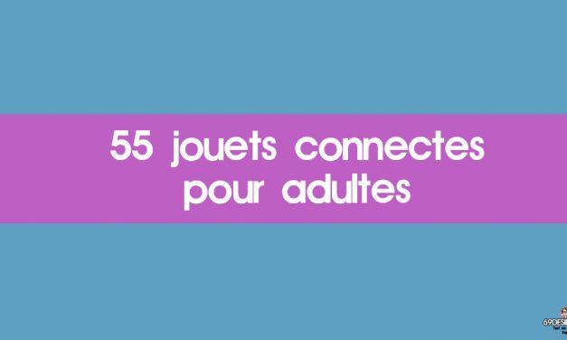 55 jouets connectés pour adultes existants sur le marché