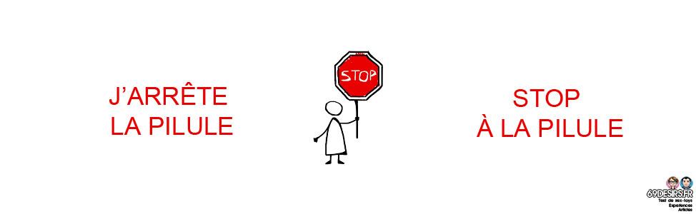 J'arrête la pilule : stop
