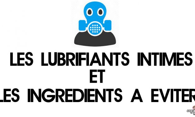 Lubrifiants intimes et ingrédients à éviter
