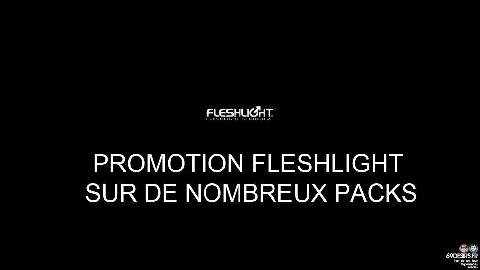 Promotion Fleshlight sur plusieurs packs