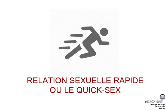 Le quick-sex ou la relation rapide